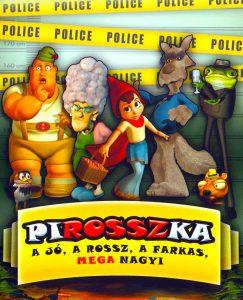 PiROSSZka - A jó, a rossz, a farkas, MEGAnagyi teljes mese